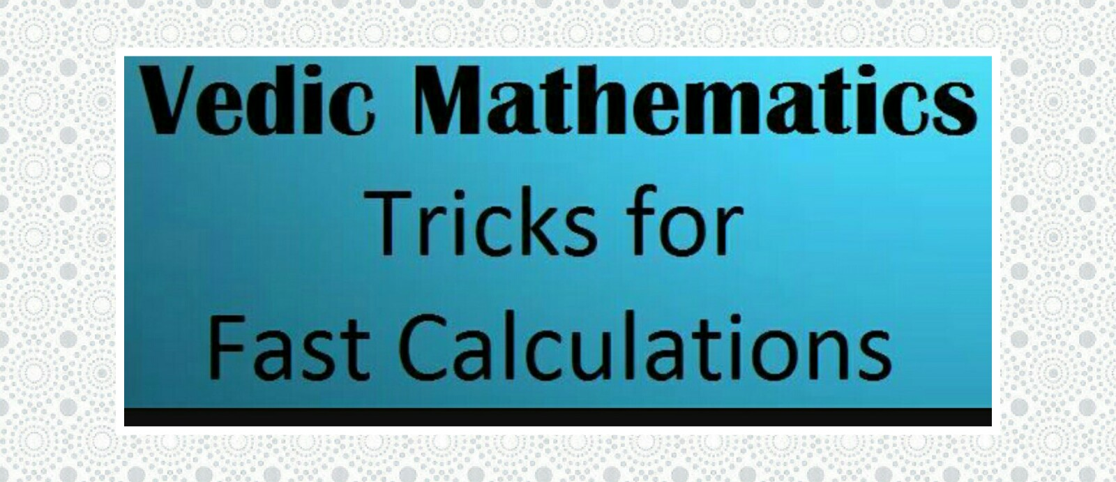 What is Vedic Mathematics | Genius Abacus Kids Academy